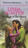 Hostage Of The Heart (Harlequin Historical) - Linda Acaster