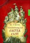 Verschwörung auf Castle Cant - Kevin P. Bath