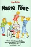 Haste Töne. Kinder, Komik, Katastrophen - Inge Helm