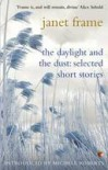 The Daylight And The Dust: Selected Short Stories - Janet Frame, Michèle Roberts