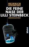 Die feine Nase der Lilli Steinbeck - Heinrich Steinfest