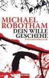 Dein Wille geschehe: Psychothriller - Michael Robotham
