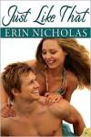 Just Like That - Erin Nicholas
