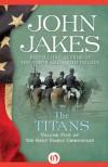 The Titans (Kent Family Chronicles, Vol. 5) - John Jakes