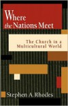 Where the Nations Meet - Stephen A. Rhodes