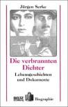 Die verbrannten Dichter. Lebensgeschichten und Dokumente - Jürgen Serke