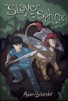 The Slayer and the Sphinx: Book 1 (Volume 1) - Adam Bolander
