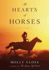 The Hearts of Horses - Molly Gloss