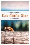 Das fünfte Glas - Helmut Vorndran