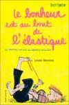 Le bonheur est au bout de l'élastique (Le Journal intime de Georgia Nicolson, #2) - Louise Rennison
