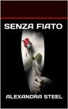 Senza Fiato: SENZA FIATO - Alexandra Steel