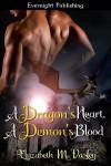 A Dragon's Heart, A Demon's Blood - Elyzabeth M. VaLey
