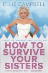How To Survive Your Sisters - Ellie Campbell