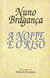 A noite e o riso - Nuno Bragança