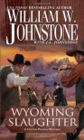 Wyoming Slaughter: A Cotton Pickens Western - William W. Johnstone, J.A. Johnstone