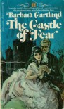 The Castle of Fear - Barbara Cartland