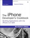 The iPhone Developer's Cookbook: Building Applications with the iPhone 3.0 SDK (2nd Edition) - Erica Sadun