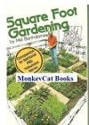 Square Foot Gardening: A New Way to Garden in Less Space With Less Work - Mel Bartholomew