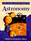 The Young Oxford Book of Astronomy (Young Oxford Books) - Simon Mitton, Jacqueline Mitton