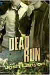 Dead Run - Josh Lanyon
