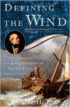 Defining the Wind: The Beaufort Scale, and How a 19th-Century Admiral Turned Science into Poetry - Scott Huler