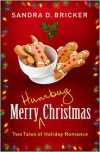 Merry Humbug Christmas: Two Tales of Holiday Romance - Sandra D. Bricker