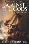 Against the Gods: The Remarkable Story of Risk - Peter L. Bernstein