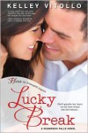 Lucky Break - Kelley Vitollo