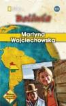 Boliwia - Martyna Wojciechowska