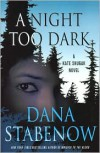 A Night Too Dark (Kate Shugak Series #17) - Dana Stabenow