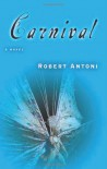 Carnival: A Novel - Robert Antoni