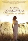 Wszystko, co minęło - Agata Kołakowska