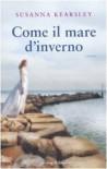 Come il mare d'inverno - Alessandra Petrelli, Susanna Kearsley