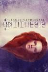 Antithesis - Kacey Vanderkarr