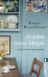 An jedem neuen Morgen: Eine Familiengeschichte - Roger Rosenblatt