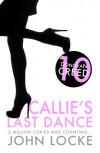 Callie's Last Dance - John  Locke