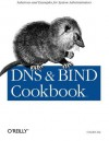 DNS & BIND Cookbook - Cricket Liu