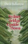 Sydney Bridge Upside Down - David Ballantyne