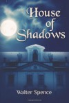 House of Shadows (The Breed Wars, #1) - Walter Spence