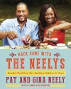 Back Home with the Neelys: Comfort Food from Our Southern Kitchen to Yours - Patrick Neely, Gina Neely