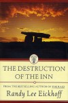 The Destruction of the Inn - Randy Lee Eickhoff