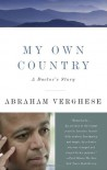 My Own Country: A Doctor's Story - Abraham Verghese
