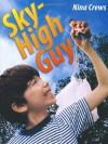 Sky-High Guy - Nina Crews