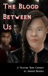 The Blood Between Us - Jerrod Begora