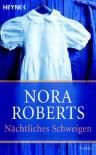 Nächtliches Schweigen - Nora Roberts
