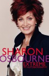 Sharon Osbourne Extreme: My Autobiography (Audio) - Sharon Osbourne