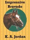 Impressive Bravado - K.A. Jordan