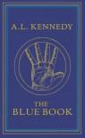 The Blue Book - A.L. Kennedy