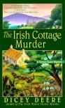 The Irish Cottage Murder - Dicey Deere