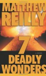 7 Deadly Wonders  - Matthew Reilly
